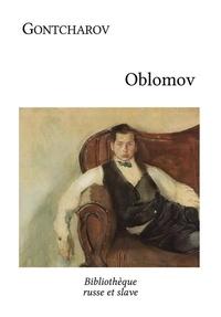 Ivan Gontcharov et Jean Leclère - Oblomov - Roman de mœurs.