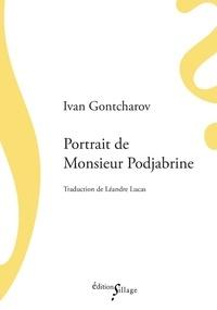 Ivan Gontcharov - Portrait de Monsieur Podjabrine.