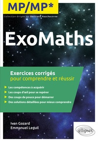 Ivan Gozard et Emmanuel Leguil - ExoMaths MP/MP* - Exercices corrigés pour comprendre et réussir.