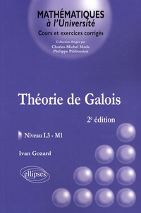Ivan Gozard - Théorie de Galois - Niveau L3-M1.