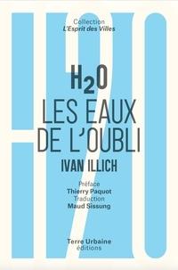 Ivan Illich - H20 - Les eaux de l'oubli.