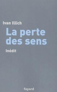 Ivan Illich - La perte des sens.