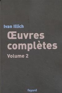 Ivan Illich - Oeuvres complètes - Volume 2.
