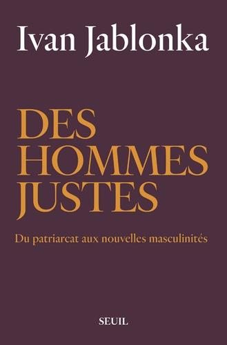 Des hommes justes. Du patriarcat aux nouvelles masculinités