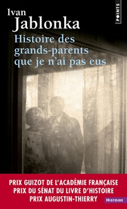 Ivan Jablonka - Histoire des grands-parents que je n'ai pas eus - Une enquête.