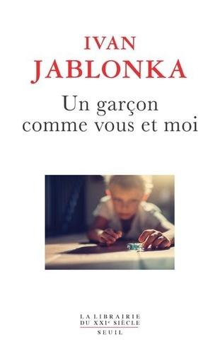 Un garçon comme vous et moi de Ivan Jablonka - Grand Format - Livre -  Decitre