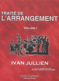 Ivan Jullien - Traité de l'arrangement - Volume 1.