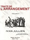 Ivan Jullien - Traité de l'arrangement - Volume 2.