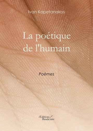 Ivan Kapetanakos - La poétique de l'humain.