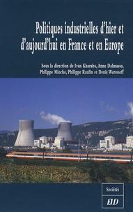 Ivan Kharaba et Anne Dalmasso - Politiques industrielles d'hier et d'aujourd'hui en France et en Europe.