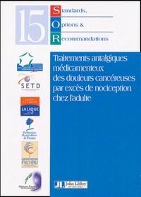 Ivan Krakowski - Standards, Options et Recommandations 2002 sur les traitements antalgiques médicamenteux des douleurs cancéreuses par excès de nociception chez l'adulte.
