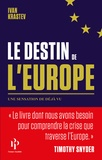 Ivan Krastev - Le destin de l'Europe - Une sensation de déjà vu.