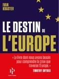 Ivan Krastev et Frédéric Joly - Le destin de l'Europe.