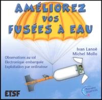 Ivan Lanoë et Michel Mollo - Améliorez vos fusées à eau - Observations au sol, Electronique embarquée, Exploitation par ordinateur.