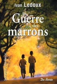 Ivan Ledoux - La Guerre des marrons.