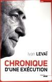 Ivan Levaï - Chronique d'une exécution.