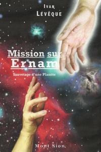 Ivan Lévêque - Mission sur Ernam - Sauvetage d'une planète.