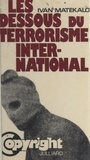 Ivan Matekalo et Ante Matekalo - Les dessous du terrorisme international.