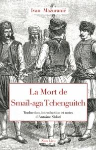 Ivan Mazuranic - La Mort de Smaïl-aga Tchenguitch.