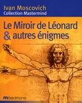 Ivan Moscovich - Le Miroir de Léonard et autres énigmes.