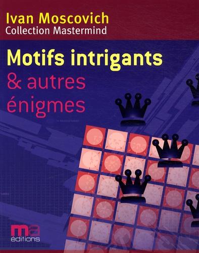 Ivan Moscovich - Motifs intrigants - Et autres énigmes.