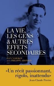 Ivan Nabokov et Philippe Aronson - La vie, les gens et autres effets secondaires.