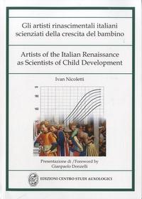 Ivan Nicoletti - Gli artisti rinascimentali italiani scienziati della crescita del bambino - Edition anglais-italien.