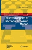 Ivan Nourdin - Selected Aspects of Fractional Brownian Motion.