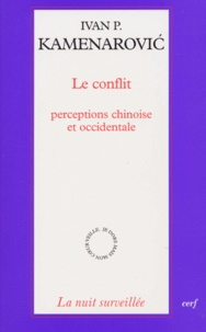 Ivan-P Kamenarovic - Le conflit. - Perceptions chinoise et occidentale.