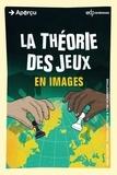 Ivan Pastine et Tuvana Pastine - La théorie des jeux en images.