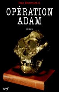 Opération Adam - Ivan Petrovitch |