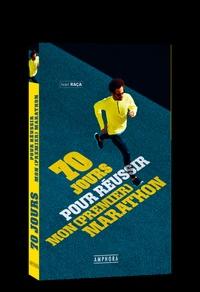 Ivan Raça - 70 jours pour réussir mon (premier) marathon.