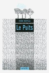 Ivan Repila - Le puits.