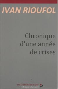 Ivan Rioufol - Chronique d'une année de crises.