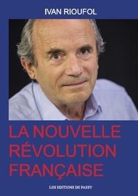 Ivan Rioufol - La nouvelle révolution française.