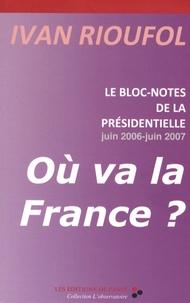 Ivan Rioufol - Le bloc-notes de la présidentielle : où va la France ?.