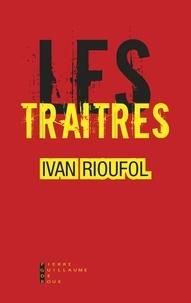 Téléchargement gratuit des livres pdf Les traîtres  - Ils ont abandonné la France 9782363713292