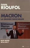 Ivan Rioufol - Macron, la grande mascarade - Bloc-notes 2016/2017.