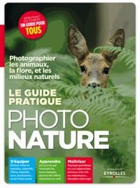 Ivan Roux - Le guide pratique photo nature - Photographier les animaux, la flore, et les milieux naturels.