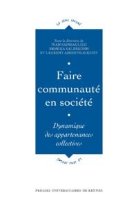 Ivan Sainsaulieu - Faire communauté en société - Dynamique des appartenances collectives.