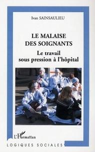 Ivan Sainsaulieu - Le malaise des soignants - Le travail sous pression à l'hôpital.