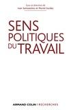Ivan Sainsaulieu - Sens politiques du travail.
