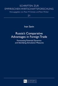 Ivan Savin - Russia's Comparative Advantages in Foreign Trade - Forecasting Potential Dynamics and Identifying Stimulation Measures.
