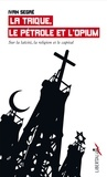 Ivan Segré - La trique, le pétrole et l'opium - Laïcité, capital, religion.