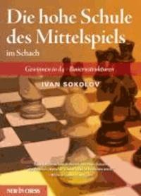 Ivan Sokolov - Die hohe Schule des Mittelspiels im Schach - Gewinnen in d4 - Bauernstrukturen.