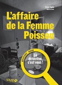 Ivan Tapia - L'affaire de la femme poisson - Mystery Book : le détective, c'est vous !.