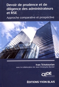 Ivan Tchotourian - Devoir de prudence et de diligence des administrateurs et RSE - Approche comparative et prospective.