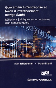 Ivan Tchotourian et Naomi Koffi - Gouvernance d'entreprise et fonds d'investissement (hedge funds) - Réflexions juridiques sur un activisme d'un nouveau genre.