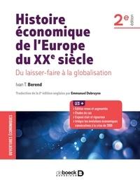 Histoire économique de l'Europe du XXe siècle- Du laissez-faire à la globalisation - Ivàn Tibor Berend |