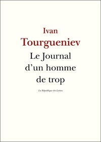 Ivan Tourgueniev - Le Journal d'un homme de trop.